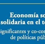 Economía Social y Solidaria en el Territorio: significantes y co-construcción de Políticas Públicas