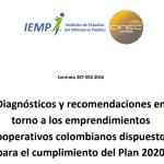 Diagnósticos y recomendaciones en torno a los emprendimientos cooperativos colombianos dispuestos para el cumplimiento del Plan 2020
