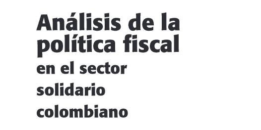 Política Fiscal en el Sector Solidario Colombiano