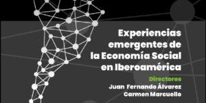 Libro: Experiencias emergentes de la Economía Social en Iberoamérica
