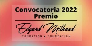 Convocatoria Premio Edgard Milhaud 2022