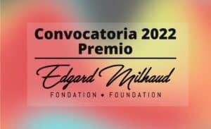 Lee más sobre el artículo Convocatoria Premio Edgard Milhaud 2022
