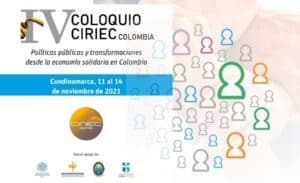 Lee más sobre el artículo IV Coloquio CIRIEC Colombia. 11 al 14 de Noviembre de 2021